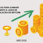 3 dicas para ganhar no jogo de acumulação de Bitcoin