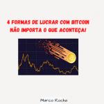 Hesita em Comprar Bitcoin por Medo de um Mercado de Baixa? 4 Dicas Comprovadas Para Lucrar Não importa o que aconteça.
