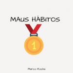 10 Hábitos de pessoas mal sucedidas que não queres copiar